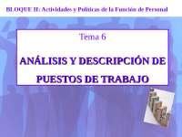 Tema 6 - Análisis y descripción de puestos de trabajo