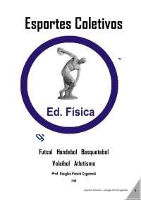 Esportes Coletivos, Futsal, Handebol, Basquete, Voleibol + Atletismo, Notas de estudo de Educação Física