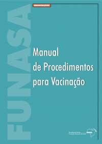 Manual procedimentos de vacinação , Manuais, Projetos, Pesquisas de Enfermagem