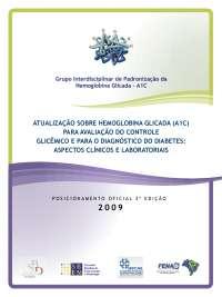 Atualização sobre hemoglobina glicada (a1c) para avaliação do controleglicêmico e para o diagnóstico do diabetes:aspectos clínicos e laboratoriais, Notas de estudo de Enfermagem