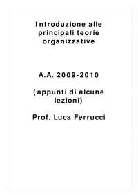 Dispensa di Economia e gestione delle imprese: Teorie Organizzative - Prof. Ferrucci