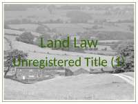 Land Law - Lecture - 2010 - 2011 - Unregistered Title (1) - PowerPoint