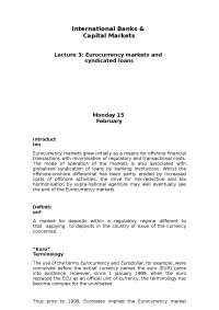 International Banking and Capital Markets - Eurocurrency markets and syndicated loans  - Lecture