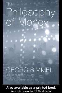 The Philosophy of Money - Book Summary - United States Phylosophy - Georg Simmel
