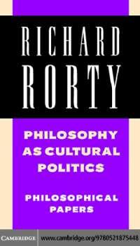 Philosophy as Cultural Politics - Book Summary - United Kingdom Philosophy - Rorty
