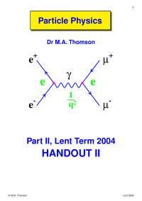 Particle Physics Part II-Handout 2 2004-Physics