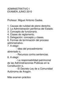 Derecho Administrativo I - Examen - Junio 2010 Miguel Antonio Gadea - Universidad de Zaragoza