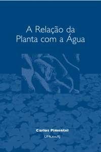 Livro A RELAÇÃO Agua - Solo, Manuais, Projetos, Pesquisas de Engenharia Agronômica