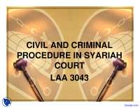 Overview of Civil and Criminal Procedure - Civil Procedure of the Shariah Court - Lecture Slides