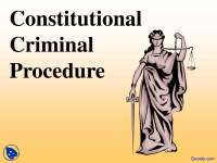 Criminal Procedure - Criminal Justice System - Lecture Slides