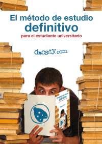 Método de estudio definitivo para el estudiante universitario – Guía de Estudio - Docsity