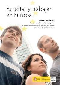 Guía estudiar y trabajar en Europa - Guía de Recursos - Injuve
