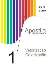 Vetorização e Colorização - Apostila - Desenho Industrial