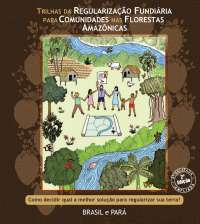 Manual de Regularização Fundiária para Comunidades nas Florestas Amazônicas - Brasil e Pará, Manuais, Projetos, Pesquisas de Engenharia Florestal