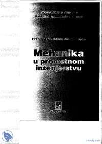 Tehnicka mehanika-Skripta-Mehanika u pormetnom inzenjerstvu-Saobracajni fakultet