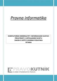 KOMPJUTORSKI KRIMINALITET I INFORMACIJSKI SUSTAVI-Skripta-Pravna informatika-Pravo