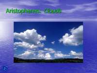 Aristophanes, Clouds - Introduction to Philosophy - Lecture Slides