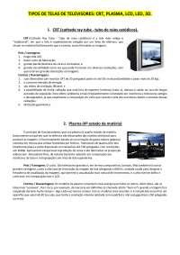 Tipos de telas de televisores - crt, plasma, lcd, led, 3d, Resumos de Eletrônica