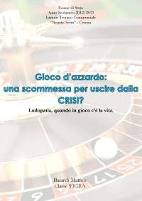 Tesina di maturità - Gioco d'azzardo: Una scommessa per uscire dalla crisi?