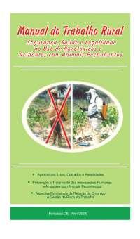 Manual do Trabalho Rural – Segurança, Saúde e Legalidade no Uso de Agrotóxicos e Acidentes com animais Peçonhentos, Trabalhos de Engenharia Florestal