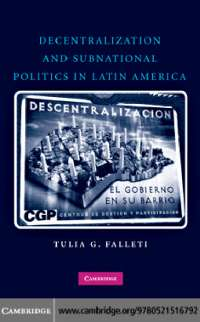 Falleti, tulia. decentralization and subnational politics in latin america