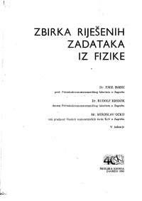 235679457 zbirka rijesenih zadataka iz fizike emil babic rudolf krsnik miroslav ocko
