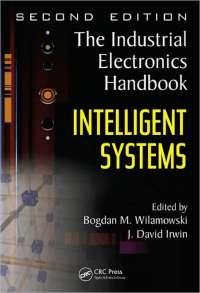 Bogdan m. wilamowski, j. david irwin the industrial electronics handbook. second edition intelligent systems crc press (2011)