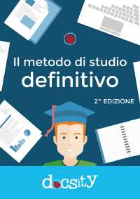 Il Metodo di Studio Definitivo, 2^ edizione, E-book Docsity