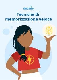 Tecniche di memorizzazione veloce salva-studente. Ebook Docsity