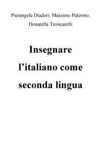 """P. Diadori, M. Palermo, D. Troncarelli - """"Insegnare l'italiano come seconda lingua"""""""