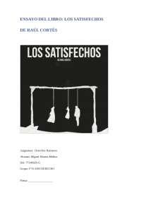 Ensayo del Libro los Satisfechos de Raúl Cortés