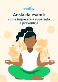 Ansia da esami: come imparare a superarla e prevenirla. Ebook Docsity