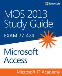 MOS Access 2013 Study Guide