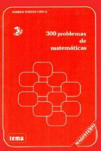 300 Problemas de matemáticas-Andres Nortes Checa.compressed, Notas de estudo de Matemática