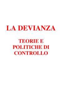LA DEVIANZA. TEORIE E POLITICHE DI CONTROLLO di Daniele Scarscelli e Odillo Vidoni Guidoni