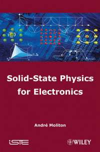 Solid-State Physics for Electronics by André Moliton