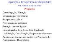 Separacao e recuperacao de bioprodutos