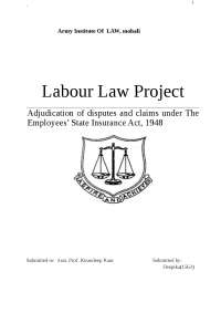 Adjudication of disputes and claims under The Employees' State Insurance Act, 1948