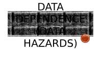 Data Dependence and Approach to solve it