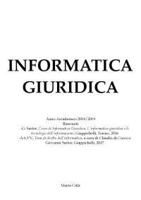 Sartor, Corso di Informatica Giuridica. L'informatica giuridica e le tecnologie dell'informazione e Temi di diritto dell'informatica