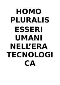 Homo pluralis. Esseri umani nell'era tecnologica