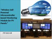 """"""" Presentation about Wireless Self-Powered Microcontroller based Monitoring Module for PV Panels."""""""