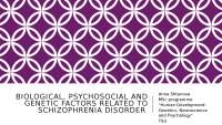 Biological, psychosocial and genetic factors related to Schizophrenia disorder .pptx