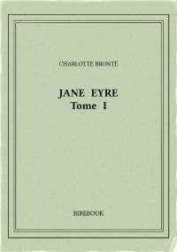 Charlotte Brontë: Jane eyre (Tome I)