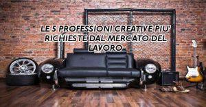 Le 5 professioni creative più richieste dal mercato del lavoro