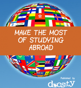 Make the Most of Studying Abroad - Free eBook by Docsity.com