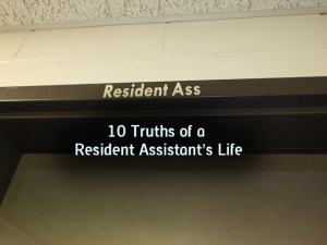 10 Truths of a University Resident Assistant's Life