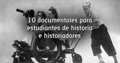10 documentales para estudiantes de historia e historiadores