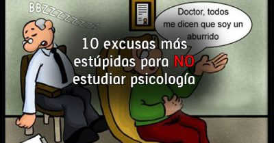 10 excusas estúpidas para no estudiar psicología