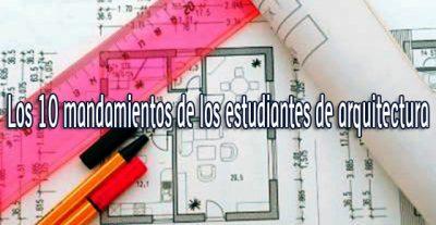 Los 10 mandamientos del estudiante de arquitectura